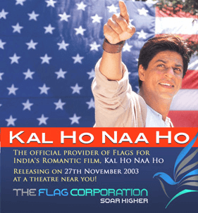 the flag corp are flag manufacturers of the film kal ho naa ho